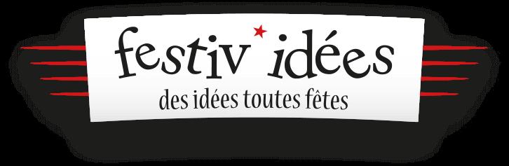 Festiv'Idées • Des idées toutes fêtes !